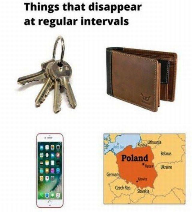 """Caption that reads, """"Things that disappear at regular intervals"""" above pics of keys, a wallet, an iPhone and a map of Poland"""
