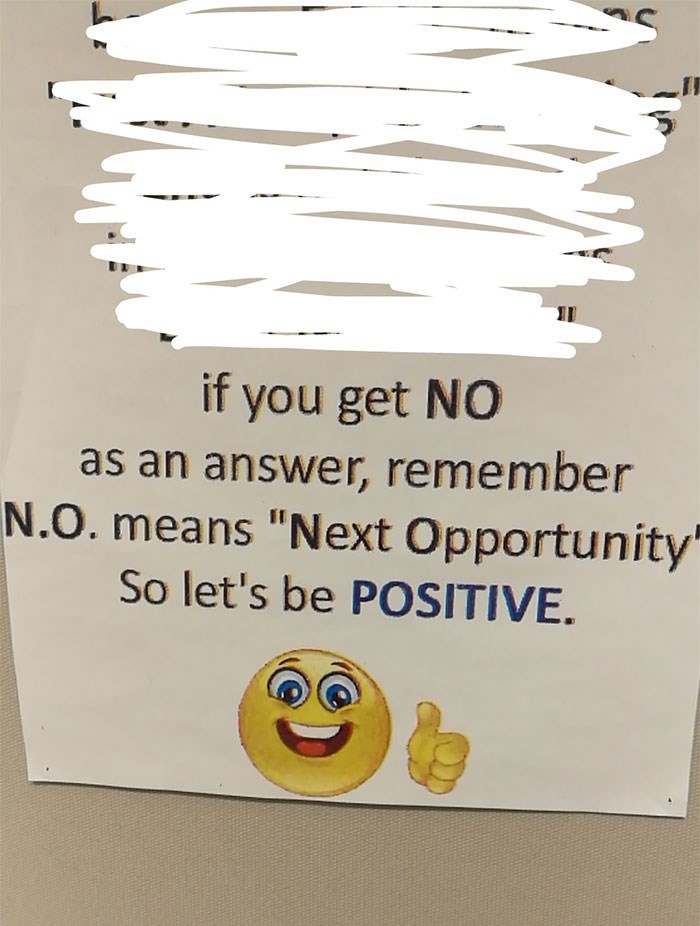 """Text - if you get NO as an answer, remember N.O. means """"Next Opportunity So let's be POSITIVE."""