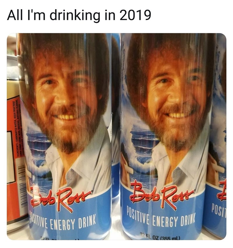Pic of positive energy drinks with Bob Ross' face on them