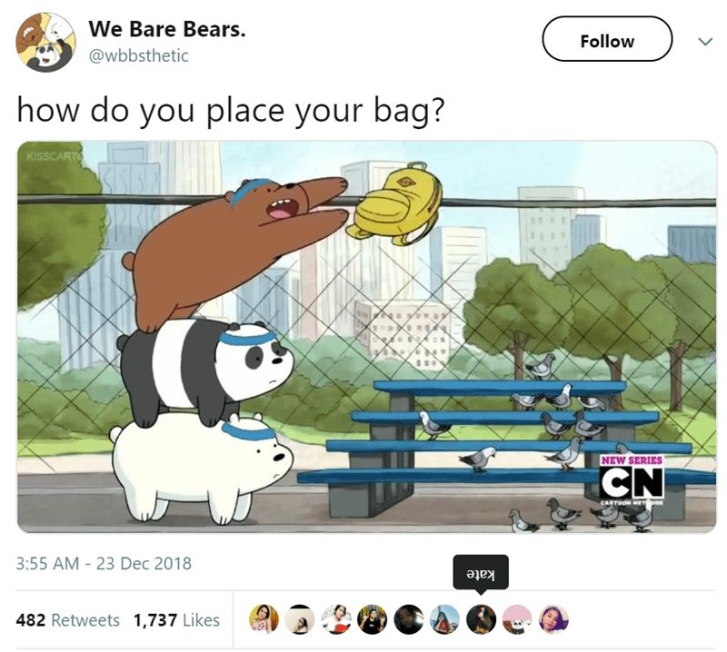 Cartoon - We Bare Bears. Follow @wbbsthetic how do you place your bag? KISSCARTO NEW SERIES CARTOON NET PR 3:55 AM 23 Dec 2018 kate 482 Retweets 1,737 Likes