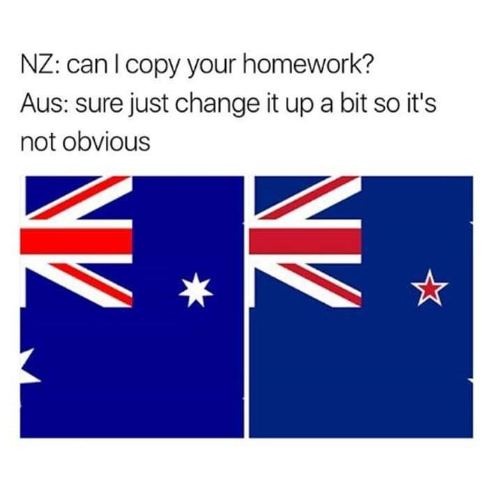 Flag - NZ: can I copy your homework? Aus: sure just change it up a bit so it's not obvious NV
