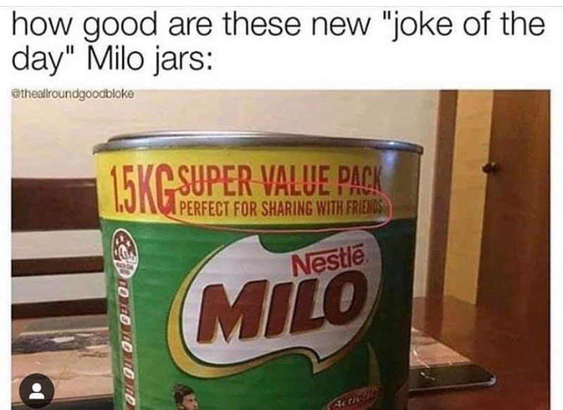 "Product - how good are these new ""joke of the day"" Milo jars: @theallroundgoodbloke 15KG SUPER VALUE PACK PERFECT FOR SHARING WITH FRIENDS Nestle MILO"