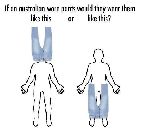 Joint - If an australian wore pants would they wear them like this like this? or