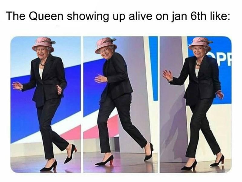 queen elizabeth death meme - Suit - The Queen showing up alive on jan 6th like: PR