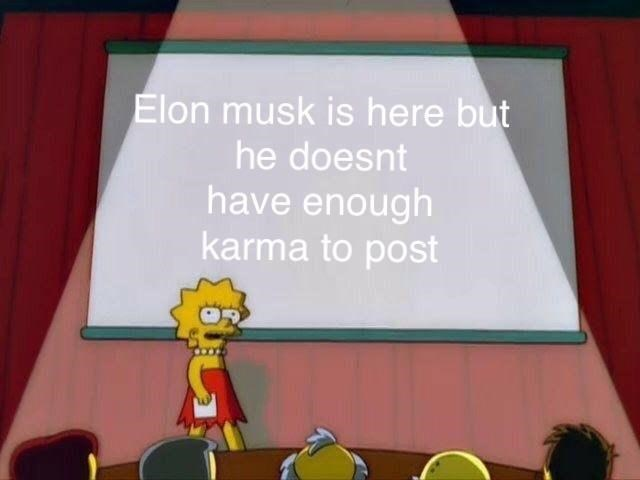 Cartoon - Elon musk is here but he doesnt have enough karma to post