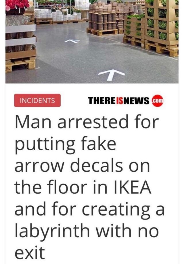Product - THEREISNEWS com INCIDENTS Man arrested for putting fake arrow decals on the floor in IKEA and for creating a labyrinth with no exit