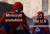 Spider-man - Minecraft youtubers The U.S government