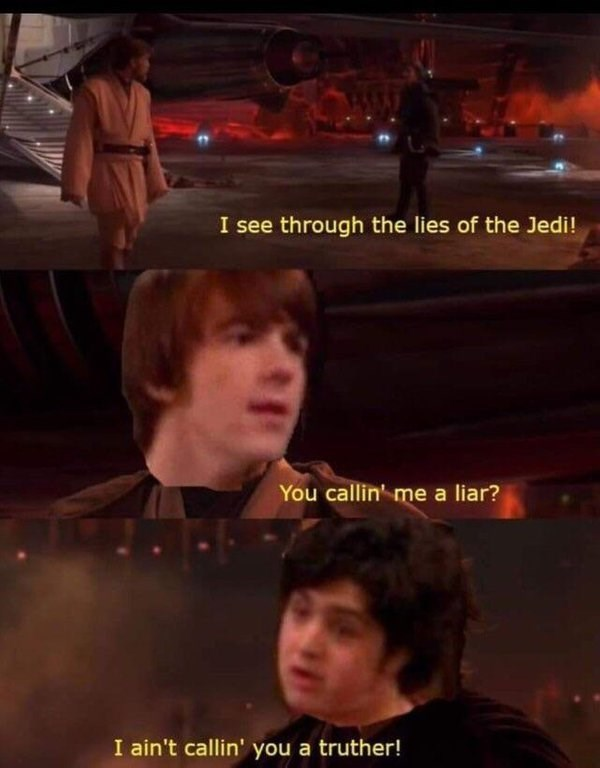 "Star Wars meme where person 1, who represents Josh Peck, says, ""I see through the lies of the Jedi;"" Drake Bell says, ""You callin' me a liar?"" and Josh Peck says, ""I ain't callin' you a truther"""