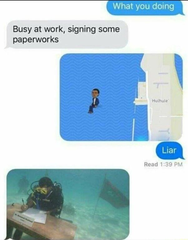 Text conversation where someone asks what the other person is doing, person replies that they're signing some paperwork; person 1 pulls up a GPS of person 2 appearing to be underwater off of a coast, and person 2 replies with a pic of them underwater and signing some paperwork