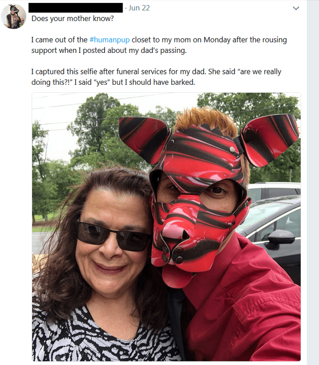 """Selfie - Jun 22 Does your mother know? I came out of the #humanpup closet to my mom on Monday after the rousing support when I posted about my dad's passing I captured this selfie after funeral services for my dad. She said """"are we really doing this?!"""" I said """"yes"""" but I should have barked"""