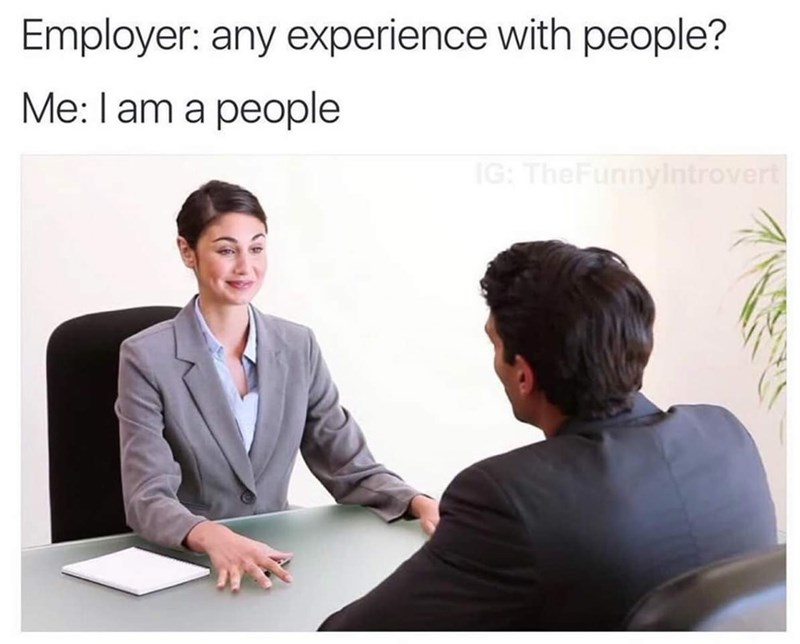 "Caption that reads, ""Employer: any experience with people? Me: I am a people"" above a stock photo of two business people talking to each other"
