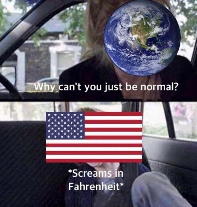 meme about the earth asking why can't the USA use metric system