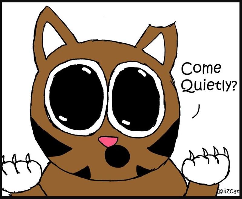 Cartoon - Come Quietly? @iizcat