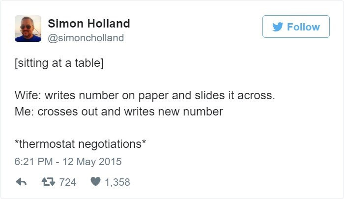 Text - Simon Holland Follow @simoncholland [sitting at a table] Wife: writes number on paper and slides it across. Me: crosses out and writes new number *thermostat negotiations* 6:21 PM 12 May 2015 724 1,358