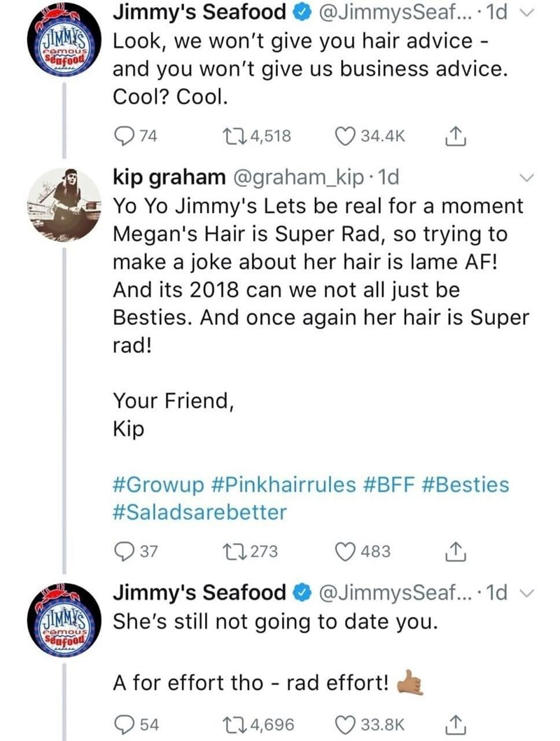 guy defending girl's hair color and jimmy's famous seafood telling him she still won't fate him