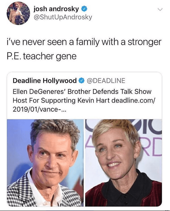 Funny meme about how ellen and her brother both look like PE teachers.