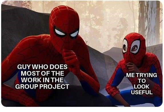 Learning to be Spider Man meme about trying to participate in group projects