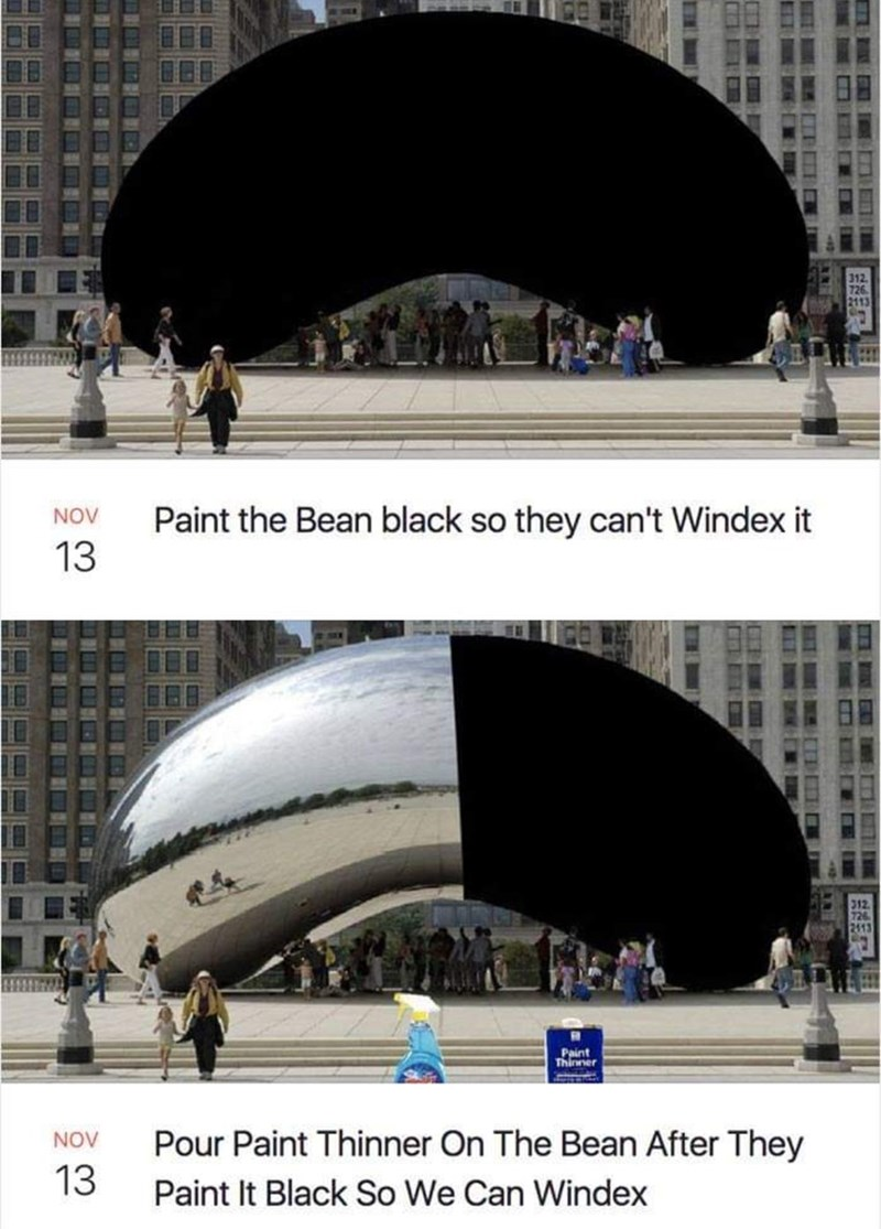 Transport - 312 726 2113 Paint the Bean black so they can't Windex it NOV 13 312 726 2113 Paint Thinner Pour Paint Thinner On The Bean After They NOV 13 Paint It Black So We Can Windex TP S