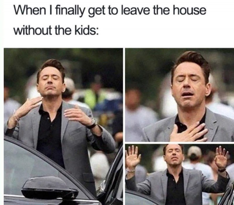 meme about leaving the kids at home with pics of Robert Downey Jr looking relieved