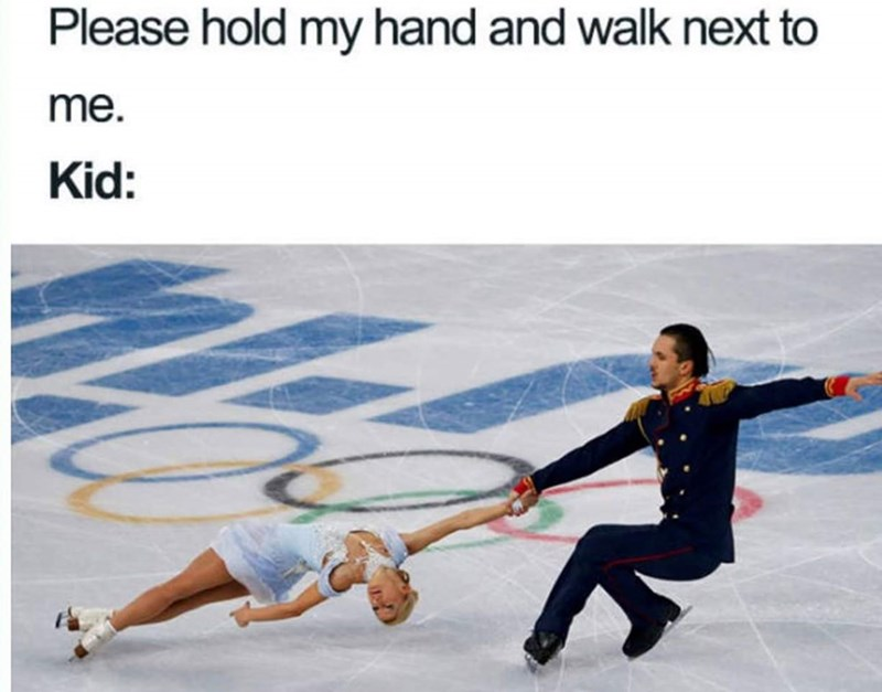 meme about how kids hold their parents' hands with pic of ice skaters performing a complex maneuver