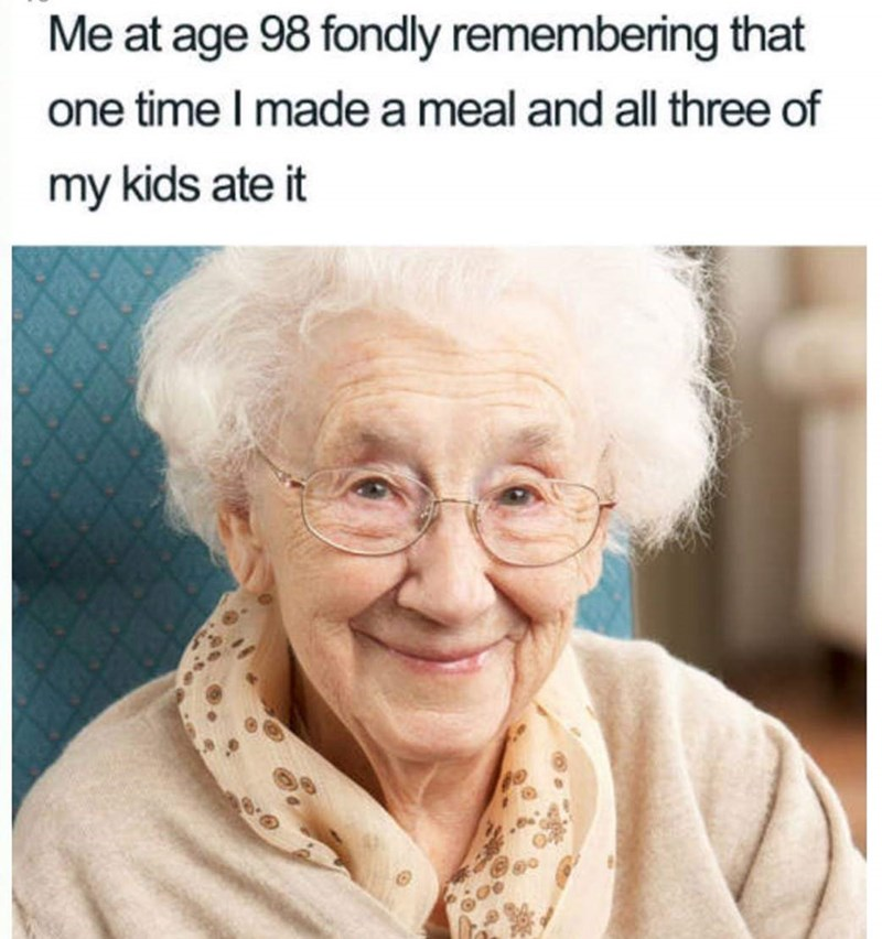 meme about reminiscing on the one time all your kids ate your cooking with pic of old woman smiling