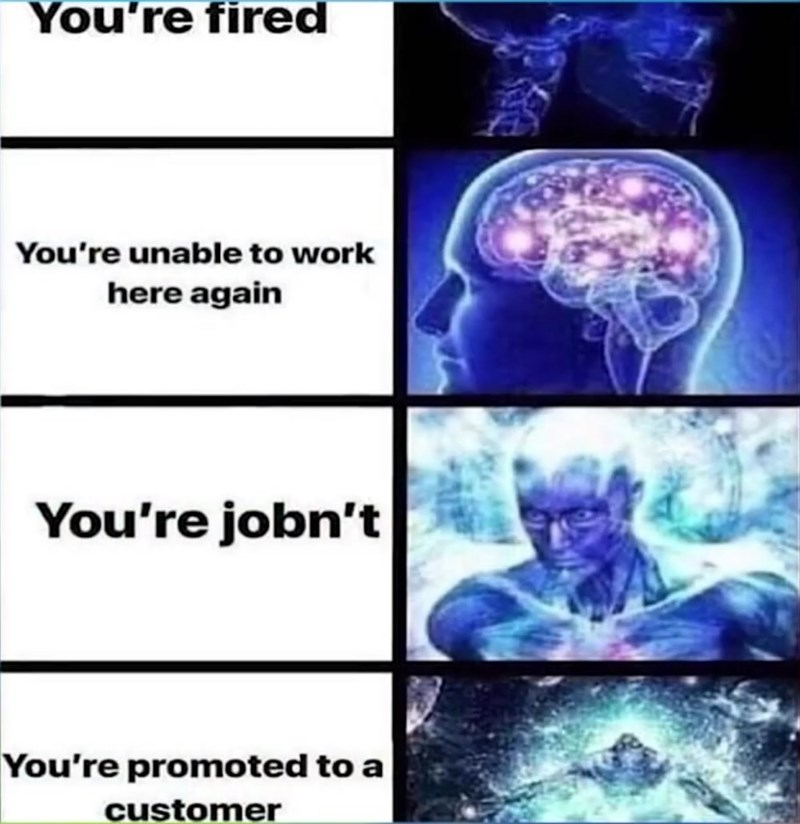 Funny meme about getting fired