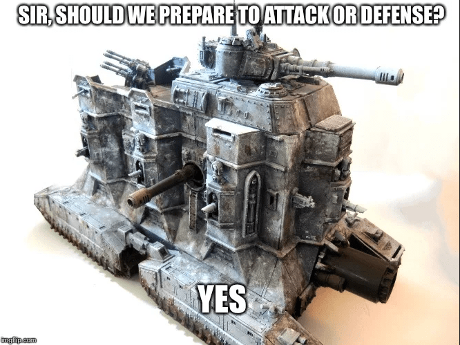 Warhammer 40k meme with a vehicle built both for attack and defense