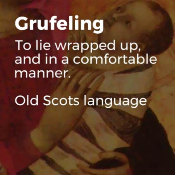 Text - Grufeling To lie wrapped up, and in a comfortable manner. Old Scots language