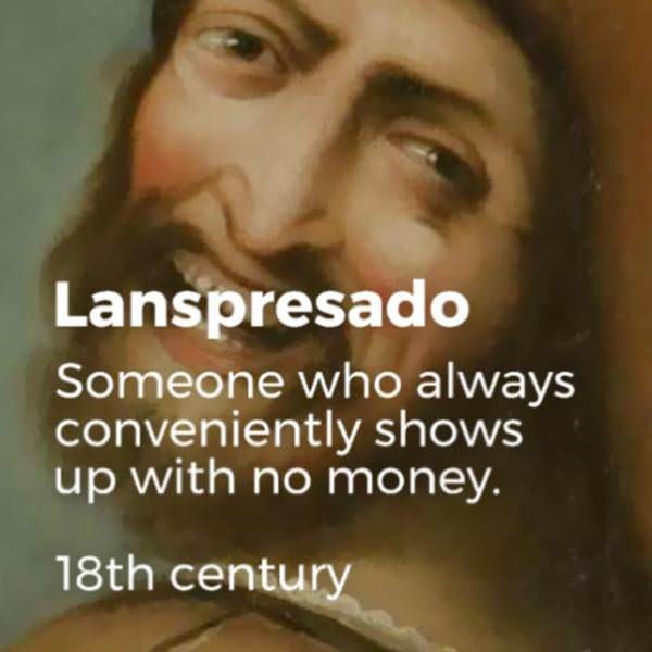 Facial expression - Lanspresado Someone who always conveniently shows up with no money. 18th century