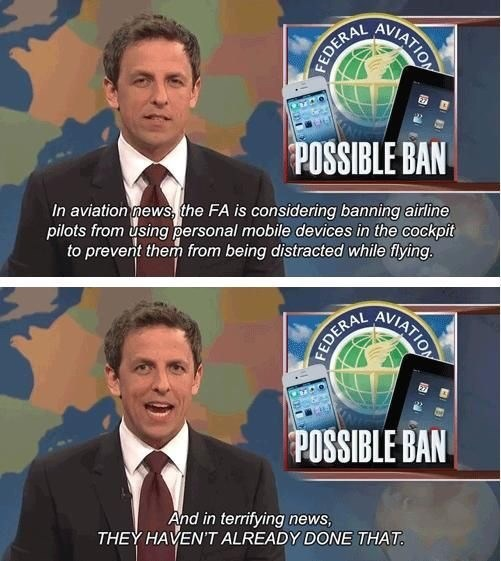 Seth Meyers reporting the troubling news that pilots use their phones while flying planes