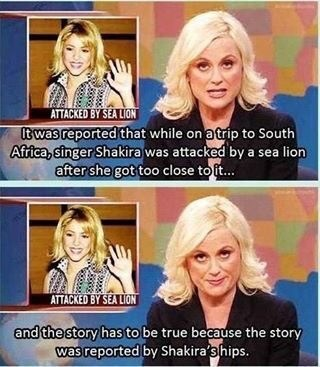 Amy Poehler joking on Shakira's hips being a trustworthy source of news