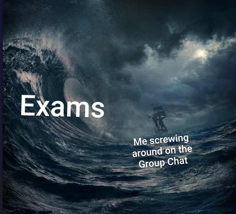 Meme about procrastinating with pic of wave about to drown a boat
