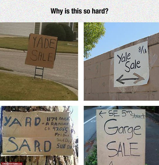 Pics of misspelled garage and yard sales signs