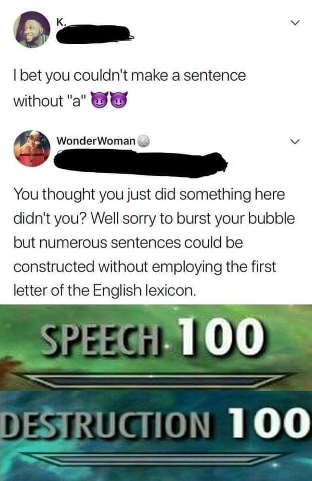 """speech and destruction skills maxed out in tweet that doesn't include the letter """"A"""""""