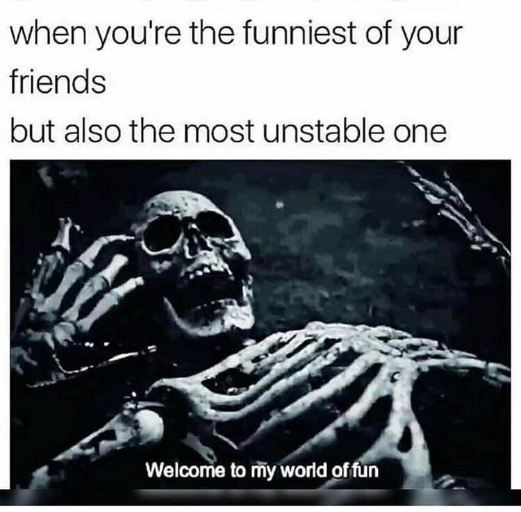 Meme about being funny and crazy with pic of screaming skeleton