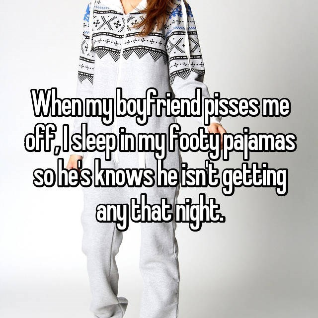 White - When my boyfiriend pisses me dff,Isleepin my Foody pajamas sohes knows he isnt getting anythat night