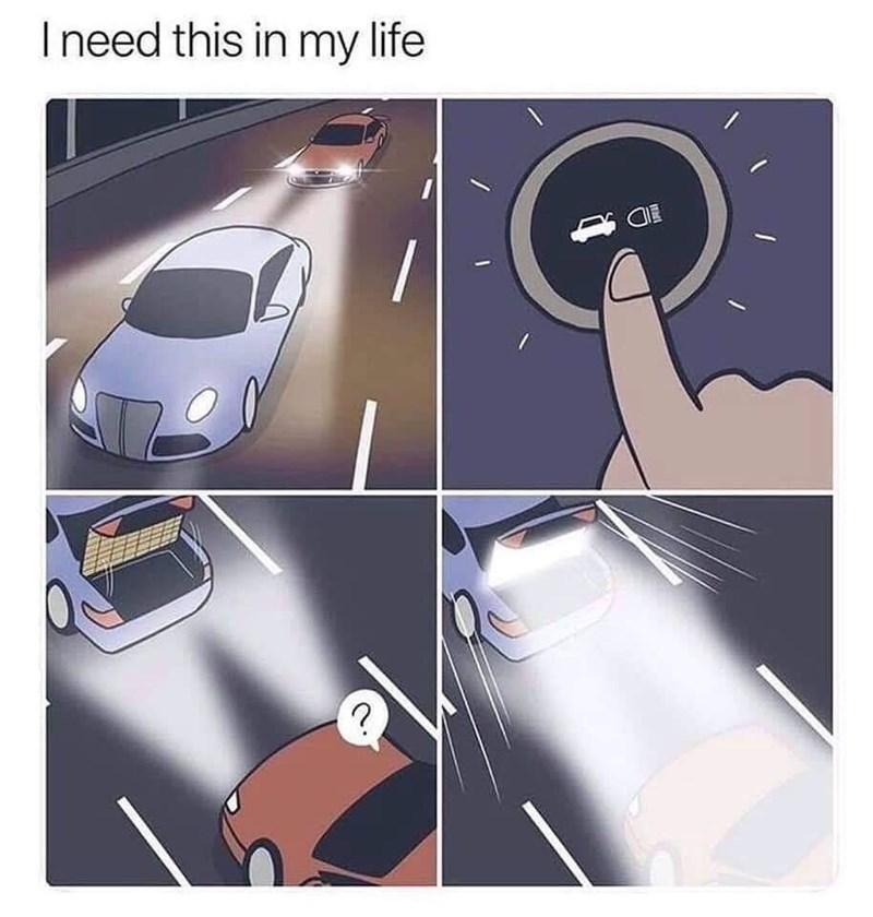 Meme about blinding the car behind you with headlights