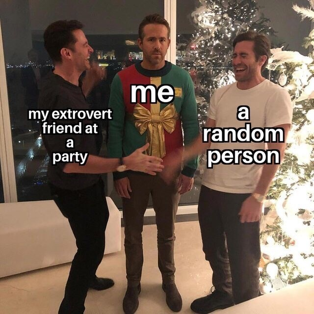 Meme about going to a party with an extrovert friend with pic of Ryan Reynolds sweater party prank