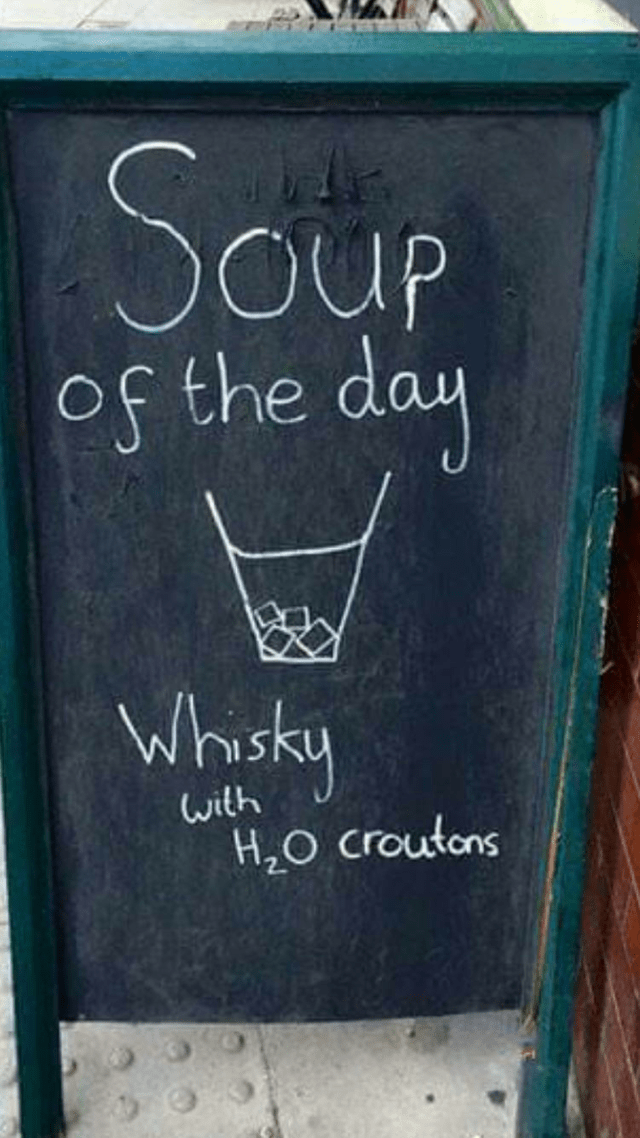 dumb but true - Blackboard - Soup oUP of the day Whsky wilh H2O croutons
