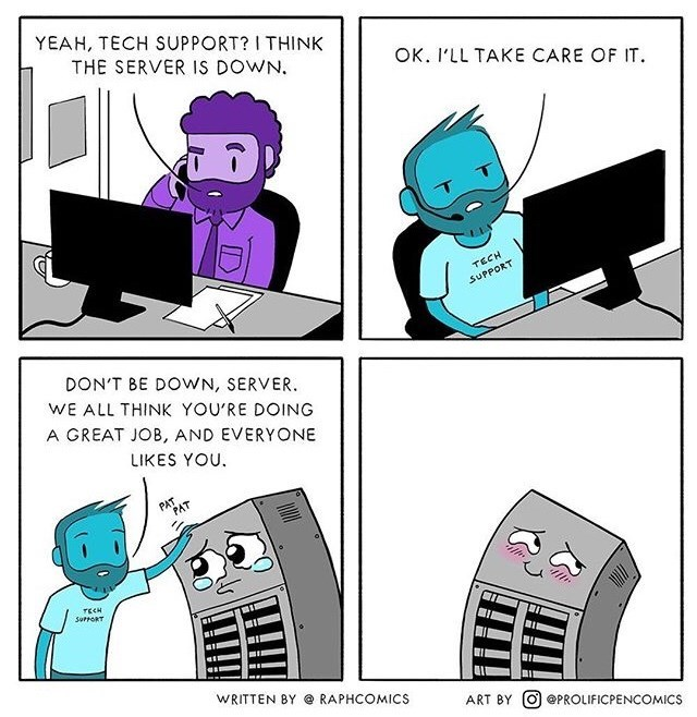 Comic about tech support encouraging and giving support to the server