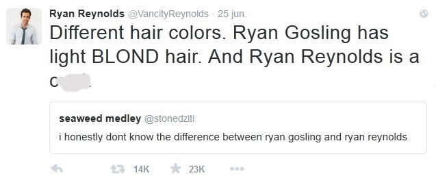 Text - Ryan Reynolds @VancityReynolds 25 jun. Different hair colors. Ryan Gosling has light BLOND hair. And Ryan Reynolds is a C seaweed medley @stonedziti i honestly dont know the difference between ryan gosling and ryan reynolds 23K 114K