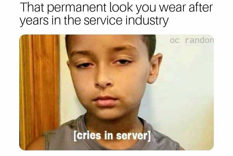 meme about hiding your emotions as a server with pic of kid crying mentally