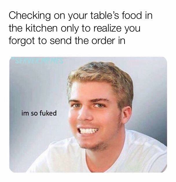 meme about realizing you forgot your table's order with pic of guy gritting his teeth