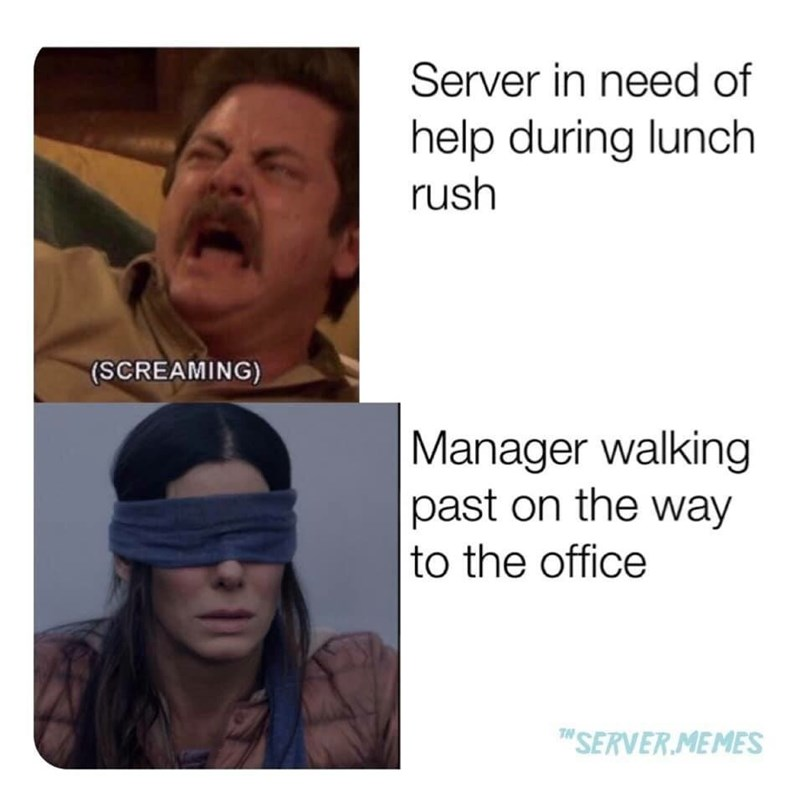 pic of Ron Swanson screaming as a waiter needing help and Sandra Bullock blindfolded as a manager passing by