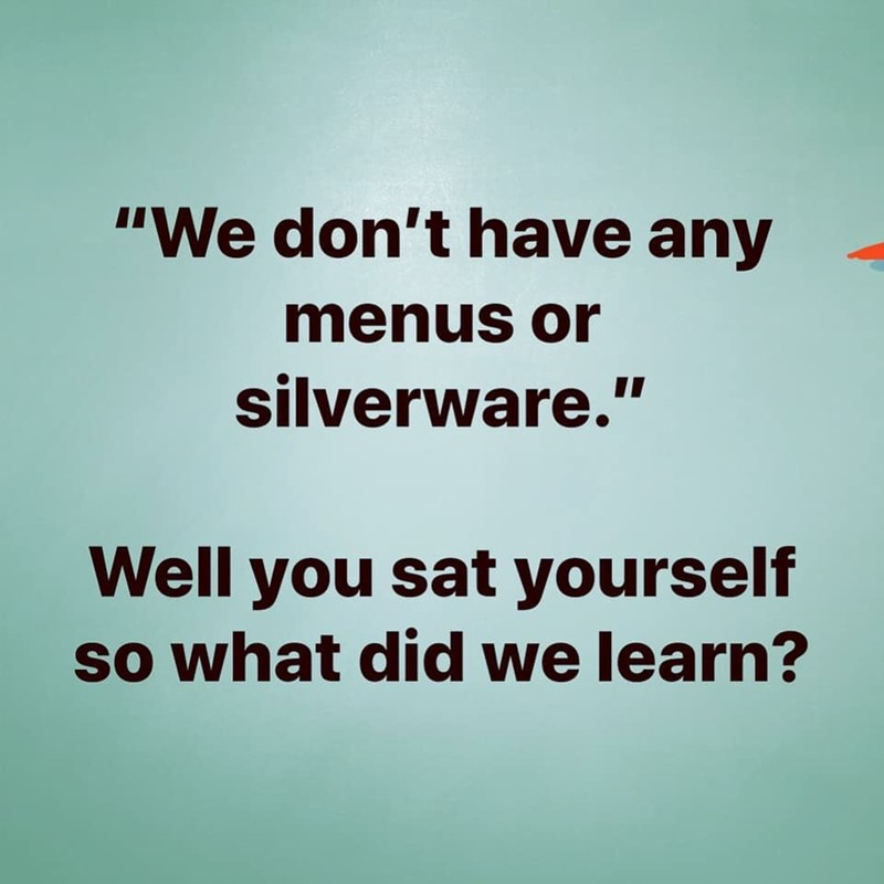 meme about customers who didn't wait to be seated complaining about not get menus