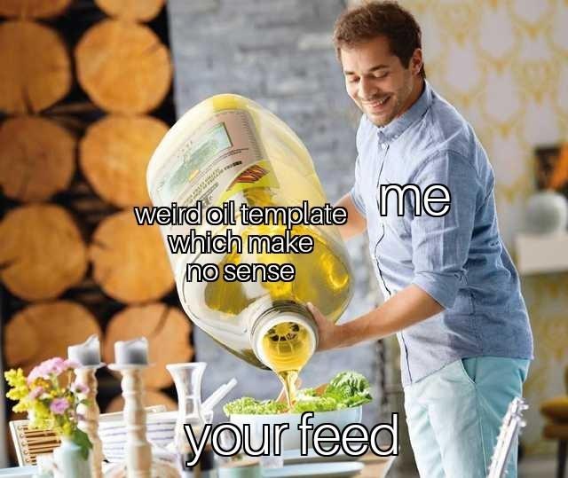 dank meme - Bartender - weird oil template me which make no sense Your feed