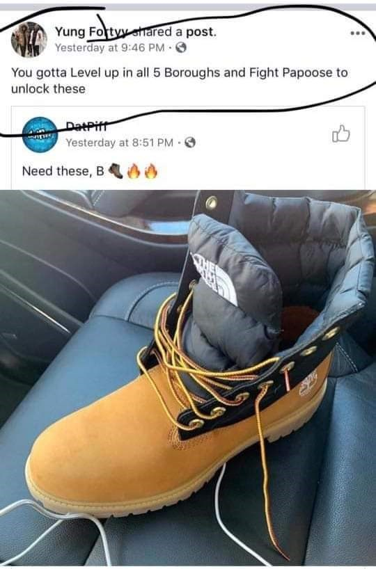 Footwear - Yung Fotysared a post. Yesterday at 9:46 PM You gotta Level up in all 5 Boroughs and Fight Papoose to unlock these DatPift Yesterday at 8:51 PM Need these, B TH