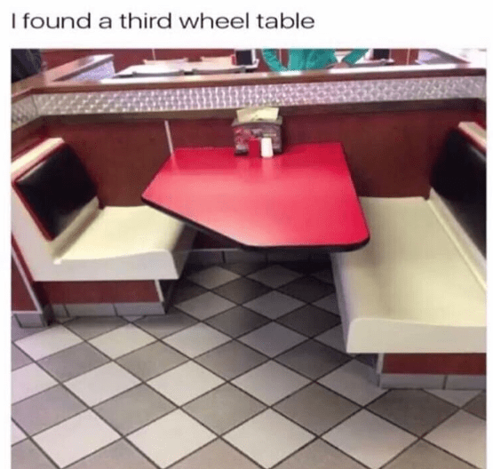 Funny meme about third wheel table.