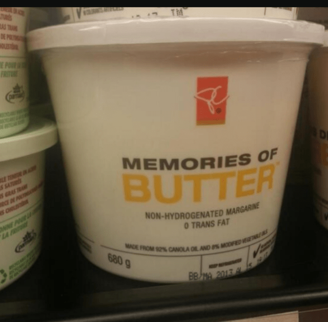 Product - TURES AS T DE P OL TM E PO FRI MEMORIES OF ETE SATURS BUTTER NON-HYDROGENATED MARGARINE O TRANS FAT A FRI MADE FROM 92% CANOLA OIL AND 8%MODID 680 9 BBJA 2013