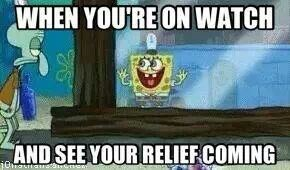 """Pic of Spongebob looking excitedly at Squidward with text caption that reads, """"When you're on watch and you see your relief coming"""""""